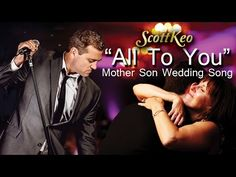 "Mother Son Wedding Song ""All To You"" Scott Keo - YouTube"
