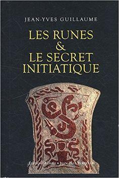 Amazon.fr - Les Runes & le secret initiatique - Jean-Yves Guillaume - Livres Les Runes, Jean Yves, Books, France, Amazon, Amp, Runes, Reading, Celtic