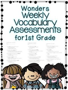 This assessments follow the oral vocabulary taught in Wonders First Grade. Each test consist of 5 questions.