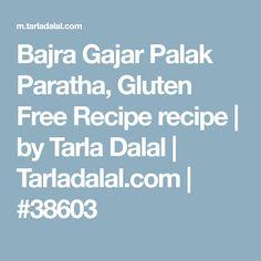 Bajra Gajar Palak Paratha, Gluten Free Recipe recipe | by Tarla Dalal | Tarladalal.com | #38603