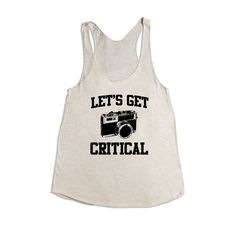 Let's Get Critical Camera Photography Photographer Photos Picture Pictures Hobby Photographs Film Digital SGAL1 Women's Racerback Tank