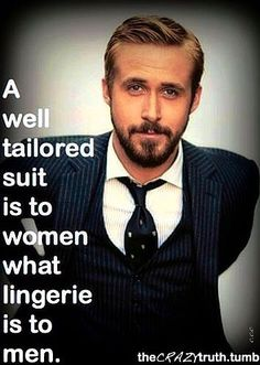 A Wall Tailored Suit Is To Women What Lingerie Is To Men!