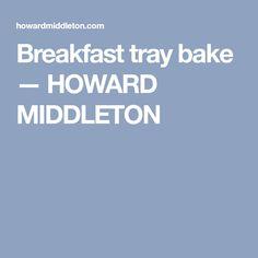 Breakfast tray bake — HOWARD MIDDLETON Grapefruit Marmalade, Pomegranate Molasses, Breakfast Tray, Gbbo, Banana Slice, Porridge Oats, Mixed Nuts, Greek Yogurt, Tray Bakes
