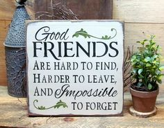 Wood Signs Sayings, Sign Quotes, Rustic Signs, Wooden Signs, Friendship Signs, Tattoo Friendship, Gifts For Friends, Best Friends, Good Friends Are Hard To Find