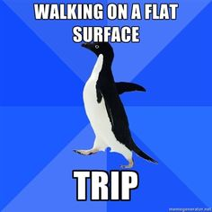 Socially Awkward Penguin.that happened to me before...