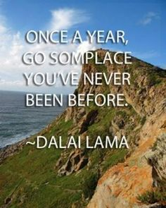 """Once a year go some place you've never been before."" #travelers #wanderlust #vacation #world #life #experience #quote #itsgetawaytime http://ift.tt/20aMlnz"