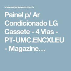 Painel p/ Ar Condicionado LG Cassete - 4 Vias - PT-UMC.ENCXLEU - Magazine…