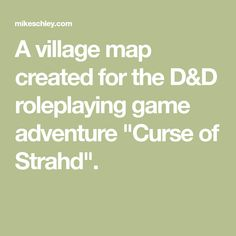"""A village map created for the D&D roleplaying game adventure """"Curse of Strahd""""."""