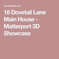 18 Dovetail Lane Main House - Matterport 3D Showcase