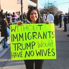 Lol. Two of Trumps 3 wives were immigrants.