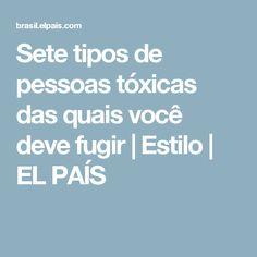 Sete tipos de pessoas tóxicas das quais você deve fugir | Estilo | EL PAÍS