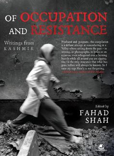 Of Occupation and Resistance by Fahad Shah