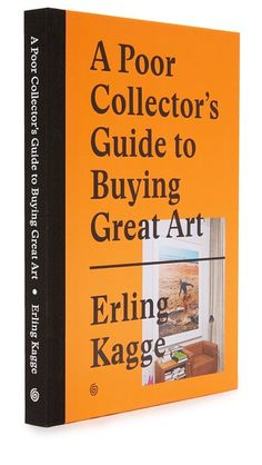 gestalten A Poor Collector's Guide to Buying Great Art