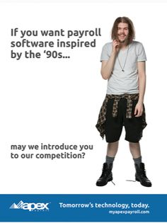 Apex is a true leader in payroll and HR software, known for creating solutions that are technologically advanced compared to the competition. For their national advertising campaign, Inward strategized that this element needed to be the focal point. The creative team came up with the idea to compare the competition to a 90s grunge, meaning they are outdated.