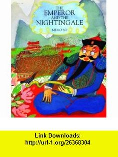 Emperor and the Nightingale (9781845071912) Meilo So , ISBN-10: 1845071913  , ISBN-13: 978-1845071912 ,  , tutorials , pdf , ebook , torrent , downloads , rapidshare , filesonic , hotfile , megaupload , fileserve