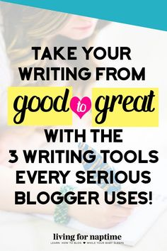 Want to become a better writer? Check out these 3 free tools that will take your writing from good to great!