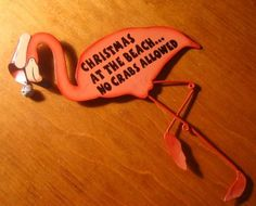 "Flamingo ornament - ""Christmas At The Beach... No Crabs Allowed"""