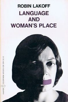 Robin Lakoff - Language and Woman's Place