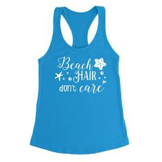 Beach hair don't care birthday holiday need vacation Ladies Racerback Tank Top