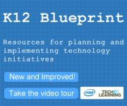 K-12 Blueprint - Resources for planning and implementing technology initiatives