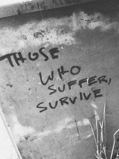 Sad And Depressing Quotes :Those who suffer survive. The Words, Guzma Pokemon, Arte Punk, Erik Lehnsherr, Forgive And Forget, Ex Machina, My Demons, Apocalypse, Writing Prompts