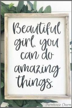 This Beautiful Girl You Can Do Amazing Things Sign - Rustic Chic Framed Wood Sign with Positive Quote for Girls is just one of the custom, handmade pieces you'll find in our signs shops. Daughter Quotes, To My Daughter, Daughters Room, Granddaughters, Lettering, Diy Signs, Quotes To Live By, Quotes For Signs, Wooden Sign Quotes