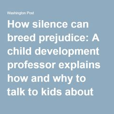 How silence can breed prejudice: A child development professor explains how and why to talk to kids about race - The Washington Post