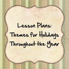 Students enjoy observing holidays, which is reason enough to use themed lesson plans as a means to convey information on various subject matter. From math to science, holiday themes are effective in teaching students important facts while making learning fun.