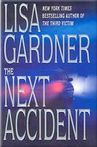 The Next Accident (FBI Profiler Series #3) by Lisa Gardner