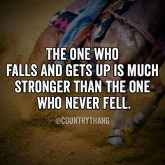 This is applicable to life as well as horses. We all have a comeback in Christ because we all fall.
