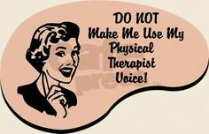 Physical Therapist Voice T-Shirt by womanvoice