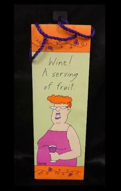 """Serving of Fruit Wine Bag by Design Design. $5.00. Earn laughs at your next event with this wine bag. Says: """"Wine! A Serving of Fruit"""""""