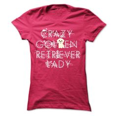 Awesome Golden Retriever Lovers Tee Shirts Gift for you or your family your friend:  Crazy Golden Retriever Lady Tee Shirts T-Shirts