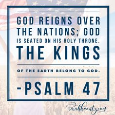 No matter what does or does not happen in this election...God is still on His throne. Our country is changing, but our God is the same…yesterday, today, and forever. And there is still so much that we can do, each and every day, to show the world that Our God reigns above it all!