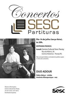 A programação no Centro Cultural Sesc Paraty - DN continua. Na próxima terça, dia 14/07 às 20h, teremos a segunda edição do projeto Concertos Sesc partituras de 2015 com o DUO ADOUR. Entrada Gratuita. Não percam!!!!  #Sesc #SescParaty #CasaSesc #CasaSescParaty #cultura #turismo #arte #VisiteParaty #TurismoParaty #Paraty #PousadaDoCareca #ProjetoConcertosSesc #ConcertosSesc #DuoAdour