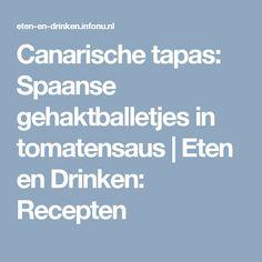 Canarische tapas: Spaanse gehaktballetjes in tomatensaus | Eten en Drinken: Recepten