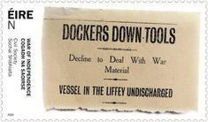 ICYMI: Dublin Port Highlights Stamp Commemorating 1920 Dublin Dockers' Munitions Strike