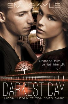 Darkest Day (The 19th Year #3) by Emi Gayle (January 6th 2014) J. Taylor Publishing #YA #Paranormal