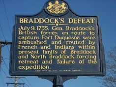Braddock's Defeat historical marker in Braddock, PA, Allegheny County. Text: July 9, 1755 Gen. Braddock's British forces en route to capture Fort Duquesne were ambushed and routed by French and Indians within present limits of Braddock and North Braddock, forcing retreat and failure of the expedition.