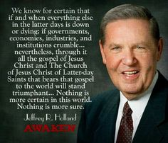 """""""Through it all the gospel of Jesus Christ and The Church of Jesus Christ of Latter-day Saints that bears that gospel to the world will stand triumphant [and] undefiled in God's hand until the very Son of God Himself comes to rule and reign as Lord of lords and King of kings. Nothing is more certain [or] sure."""" From Elder Holland's http://pinterest.com/pin/24066179231042235 talk http://lds.org/broadcasts/article/evening-with-a-general-authority/2015/02/helping-with-the-real-issues…"""