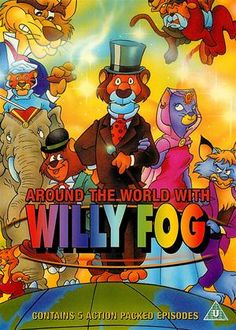 Around the World in 80 Days: Willy Fog - such a great cartoon, and based on Jules Verne no less