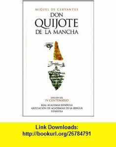 Don Quijote de la Mancha (Spanish Edition) (9789707700611) Miguel de Cervantes Saavedra , ISBN-10: 9707700610  , ISBN-13: 978-9707700611 ,  , tutorials , pdf , ebook , torrent , downloads , rapidshare , filesonic , hotfile , megaupload , fileserve