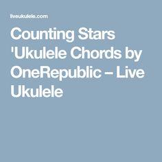 Counting Stars 'Ukulele Chords by OneRepublic – Live Ukulele