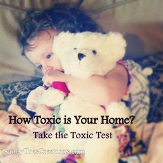 How Toxic is Your Home? #theToxicTest is an easy way to find out what #dangerous #chemicals are in #products you use every day. #home #health #healthyliving #safe #parenting #baby #family #causes #toxins #household #mindfulparenting