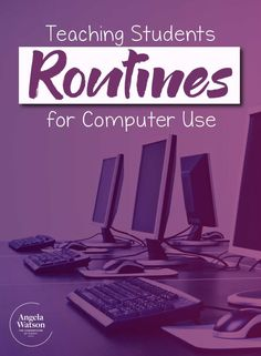 Teaching Students Routines for Computer Use