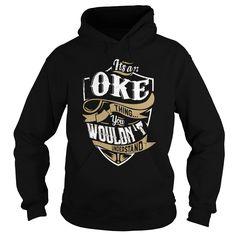 OKE T Shirts, Hoodies. Check price ==► https://www.sunfrog.com/Names/OKE-99412981-Black-Hoodie.html?41382 $39.99