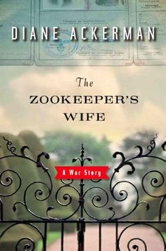 <i>The Zookeeper's Wife</i> by Diane Ackerman