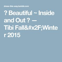 ༺ Beautiful ~ Inside and Out ༻ — TibiFall/Winter2015