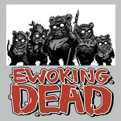 The Ewoking Dead #StarWars #TheWalkingDead