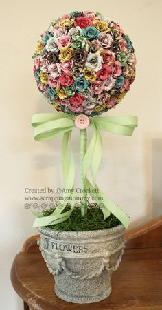Scrapping Mommy : Rolled Paper Flower Topiary